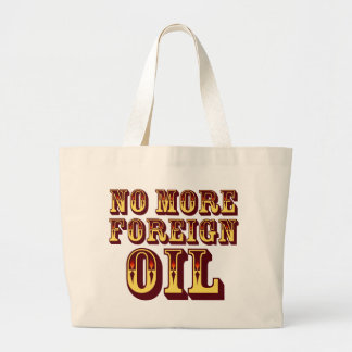 No More Foreign Oil Large Tote Bag