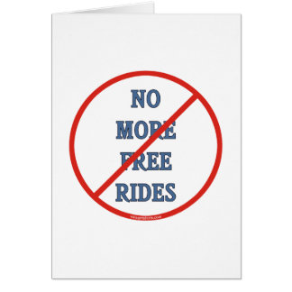 No More Free Rides Stationery Note Card