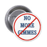 No More Gimmes Buttons