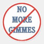 No More Gimmes Classic Round Sticker