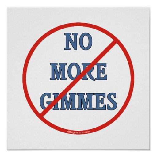 No More Gimmes Posters
