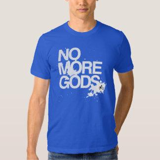 No More Gods Shirts