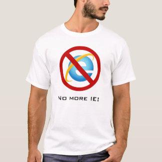 No More Internet Explorer (Customizable Text) T-Shirt