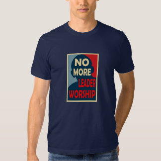 No More Leader Worship Tee Shirt