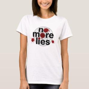 no more lies T-Shirt