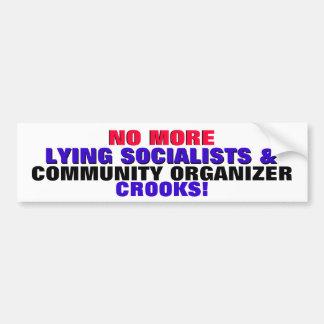 NO MORE LYING SOCIALISTS & C. ORG. CROOKS! BUMPER STICKER