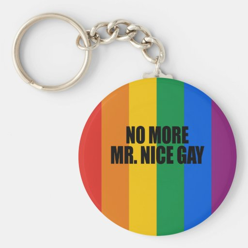 NO MORE MR NICE GAY KEYCHAINS