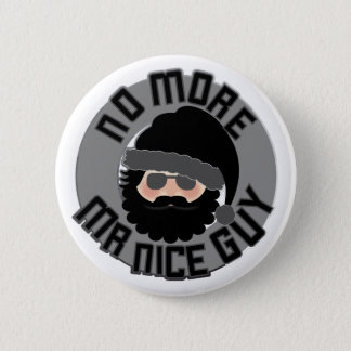 No More Mr Nice Guy! Button
