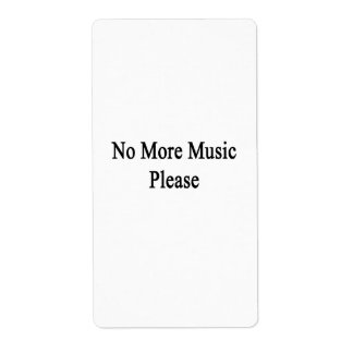 No More Music Please Personalized Shipping Label