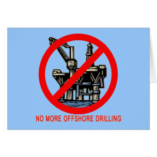 No More Offshore Drilling Tshirts and Buttons Greeting Card