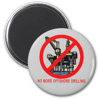 No More Offshore Drilling Tshirts and Buttons 2 Inch Round Magnet