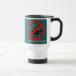 No More Offshore Drilling Tshirts and Buttons 15 Oz Stainless Steel Travel Mug