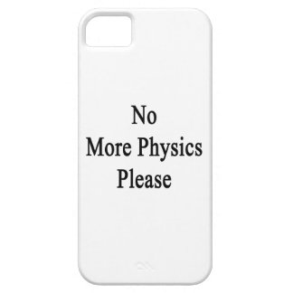 No More Physics Please iPhone 5 Covers