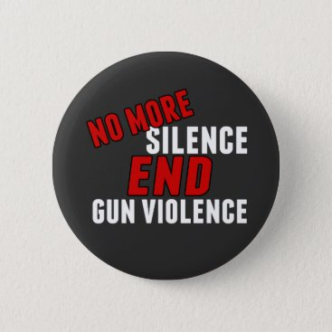 Lawyer Themed No More Silence End Gun Violence Pinback Button