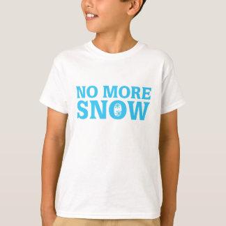 No More Snow T-Shirt