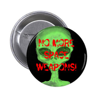 NO MORE SPACE WEAPONS! PINBACK BUTTON