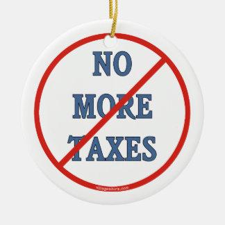No More Taxes Ceramic Ornament