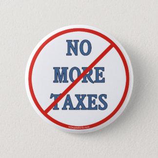 No More Taxes Pinback Button