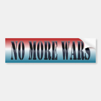 No More Wars! Bumper Stickers