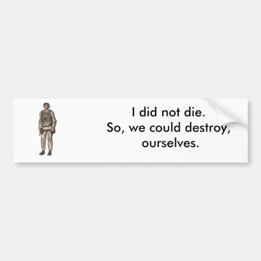 , No morí. Así pues, podríamos destruir, nuestro… Etiqueta De Parachoque
