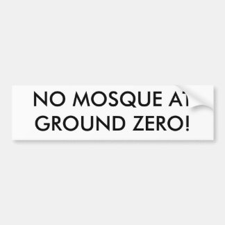 NO MOSQUE AT GROUND ZERO! BUMPER STICKER