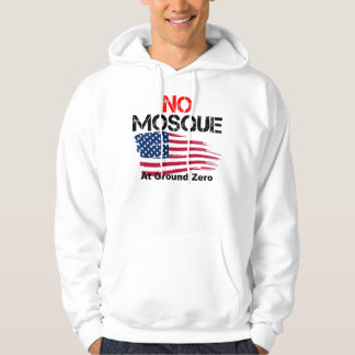 No Mosque at Ground Zero Hoodie