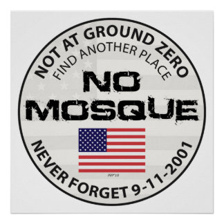 No Mosque At Ground Zero Poster