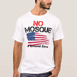 No Mosque at Ground Zero T-Shirt