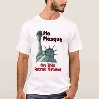 NO MOSQUE LIBERTY T-Shirt