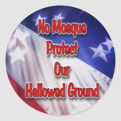 No Mosque Protect Our Hallowed Ground Classic Round Sticker