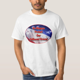 No Mosque Protect Our Hallowed Ground T-Shirt