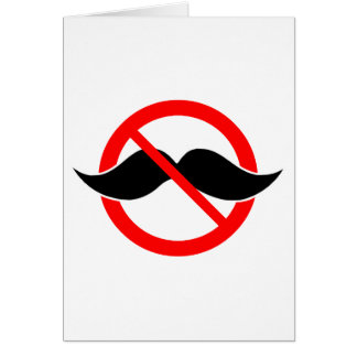 NO MOUSTACHE - ANTI-MUSTACHE -SHAVE THAT THING OFF CARD