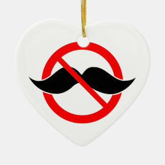 NO MOUSTACHE - ANTI-MUSTACHE -SHAVE THAT THING OFF CERAMIC ORNAMENT