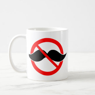 NO MOUSTACHE - ANTI-MUSTACHE -SHAVE THAT THING OFF COFFEE MUG