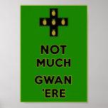 No mucho Gwan aquí Impresiones