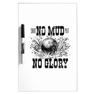 no mud no glory Dry-Erase board
