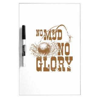 no mud no glory II Dry Erase Board