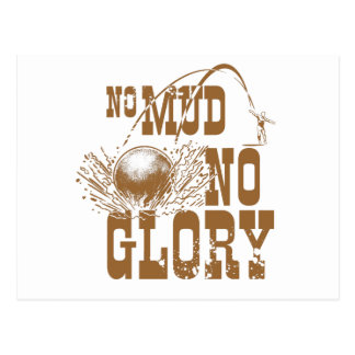 no mud no glory II Postcard