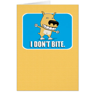 ¡No muerdo la tarjeta de felicitación, divertida!