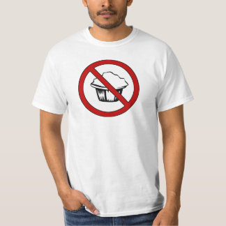 NO Muffin Tops! Funny Fat Joke T-Shirt