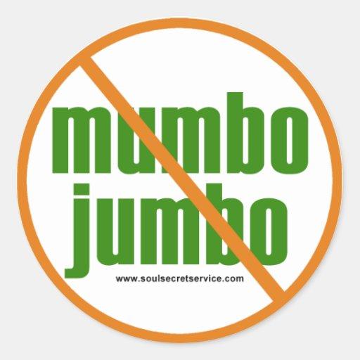 No Mumbo Jumbo button Round Sticker