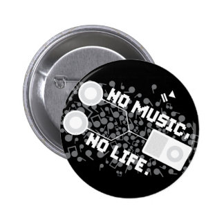 NO MUSIC, NO LIFE. 2 INCH ROUND BUTTON
