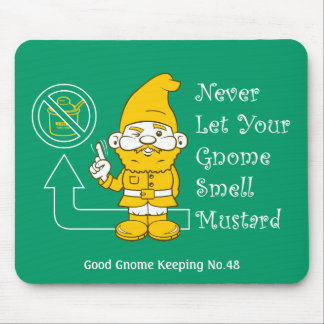 No Mustard For Gnomes Mouse Pad