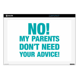 """No! My parents don't need your advice! 17"""" Laptop Decal"""