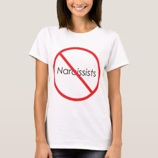 No Narcissists! T-Shirt