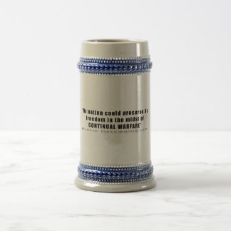 No nation can preserve freedom continual warfare 18 oz beer stein