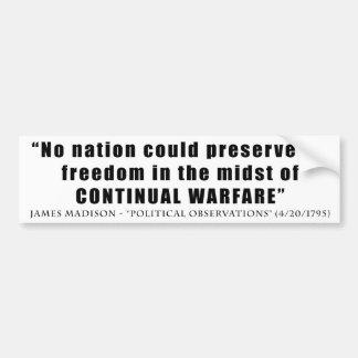 No nation can preserve freedom continual warfare bumper sticker