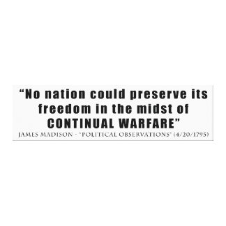 No nation can preserve freedom continual warfare gallery wrap canvas