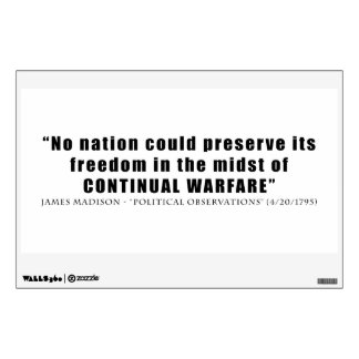 No nation can preserve freedom continual warfare wall graphics
