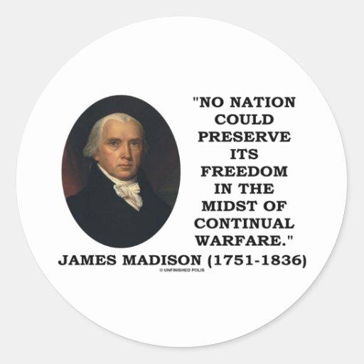 No Nation Preserve Its Freedom Continual Warfare Classic Round Sticker